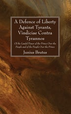A Defence of Liberty Against Tyrants, Vindiciae Contra Tyrannos