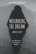 Mourning the Dream—Amor Fati