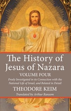 The History of Jesus of Nazara, Volume Four