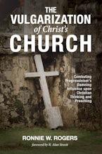 The Vulgarization of Christ's Church