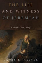 The Life and Witness of Jeremiah