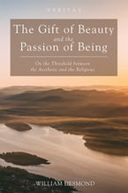 The Gift of Beauty and the Passion of Being