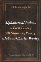 Alphabetical Index to the First Lines of All Stanzas of Poetry by John and Charles Wesley