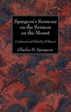 Spurgeon's Sermons on the Sermon on the Mount