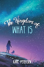 The Kingdom of What Is