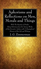 Aphorisms and Reflections on Men, Morals and Things