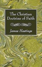 The Christian Doctrine of Faith