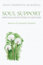 Soul Support: Spiritual Encounters at Life's End