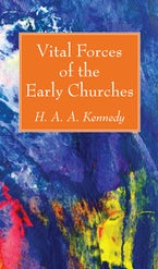 Vital Forces of the Early Churches