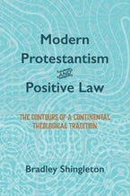 Modern Protestantism and Positive Law
