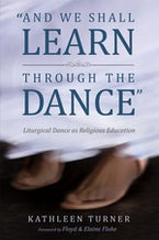 And We Shall Learn through the Dance