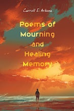 Poems of Mourning and Healing Memory