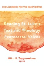 Reading St. Luke's Text and Theology: Pentecostal Voices