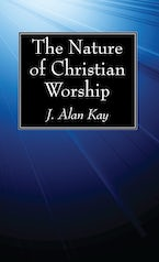 The Nature of Christian Worship