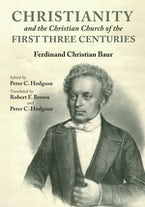 Christianity and the Christian Church of the First Three Centuries