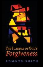The Scandal of God's Forgiveness