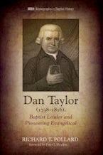 Dan Taylor (1738–1816), Baptist Leader and Pioneering Evangelical