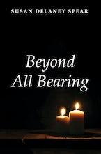 Beyond All Bearing