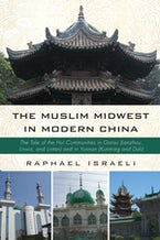 The Muslim Midwest in Modern China