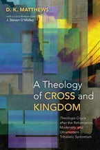 A Theology of Cross and Kingdom