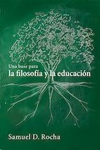 Una base para la filosofía y la educación / A Primer for Philosophy and Education