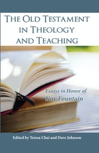 The Old Testament in Theology and Teaching