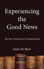 Experiencing the Good News