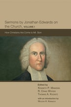 Sermons by Jonathan Edwards on the Church, Volume 1