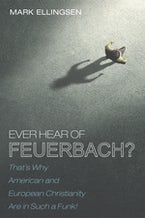 Ever Hear of Feuerbach?