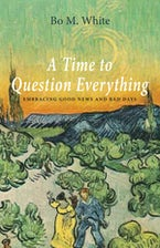A Time to Question Everything