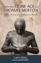 From the Stone Age to Thomas Merton