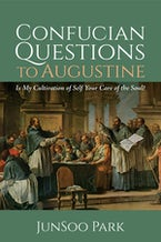 Confucian Questions to Augustine