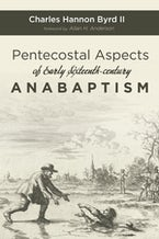Pentecostal Aspects of Early Sixteenth-century Anabaptism