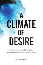 A Climate of Desire