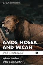 Amos, Hosea, and Micah