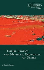 Empire Erotics and Messianic Economies of Desire
