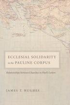Ecclesial Solidarity in the Pauline Corpus