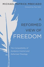 A Reformed View of Freedom