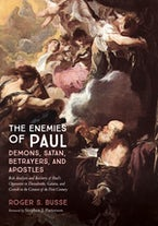 The Enemies of Paul: Demons, Satan, Betrayers, and Apostles