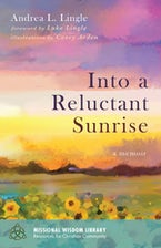 Into a Reluctant Sunrise