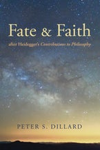 Fate and Faith after Heidegger's Contributions to Philosophy