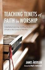 Teaching Tenets of Faith in Worship