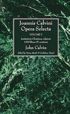 Joannis Calvini Opera Selecta, vol. V
