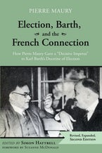 Election, Barth, and the French Connection, 2nd Edition