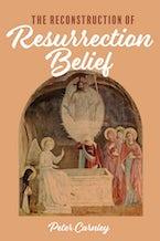The Reconstruction of Resurrection Belief