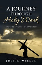 A Journey Through Holy Week