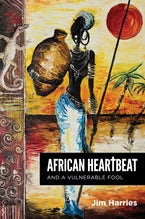 African Heartbeat and A Vulnerable Fool