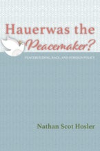 Hauerwas the Peacemaker?