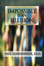 Impossible is an Illusion