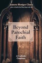 Beyond Parochial Faith
